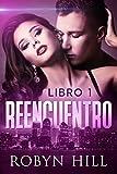 Reencuentro - Libro 1: (Romance Contemporáneo)