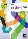 Le Banquet - Classiques & Cie philo: Texte intégral