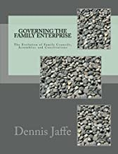 Governing The Family Enterprise: The Evolution of Family Councils, Assemblies and Constitutions