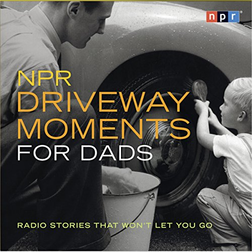 NPR Driveway Moments for Dads audiobook cover art