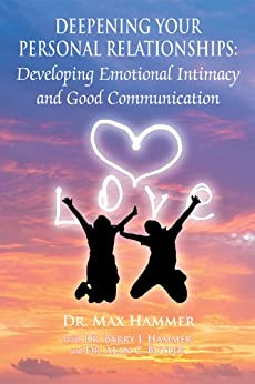 Deepening Your Personal Relationships : Developing Emotional Intimacy and Good Communication by [Dr. Max Hammer, Dr. Barry J. Hammer, Dr. Alan C. Butler]