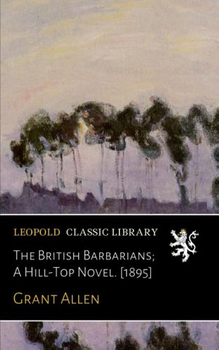 狼廃止する不運The British Barbarians; A Hill-Top Novel. [1895]