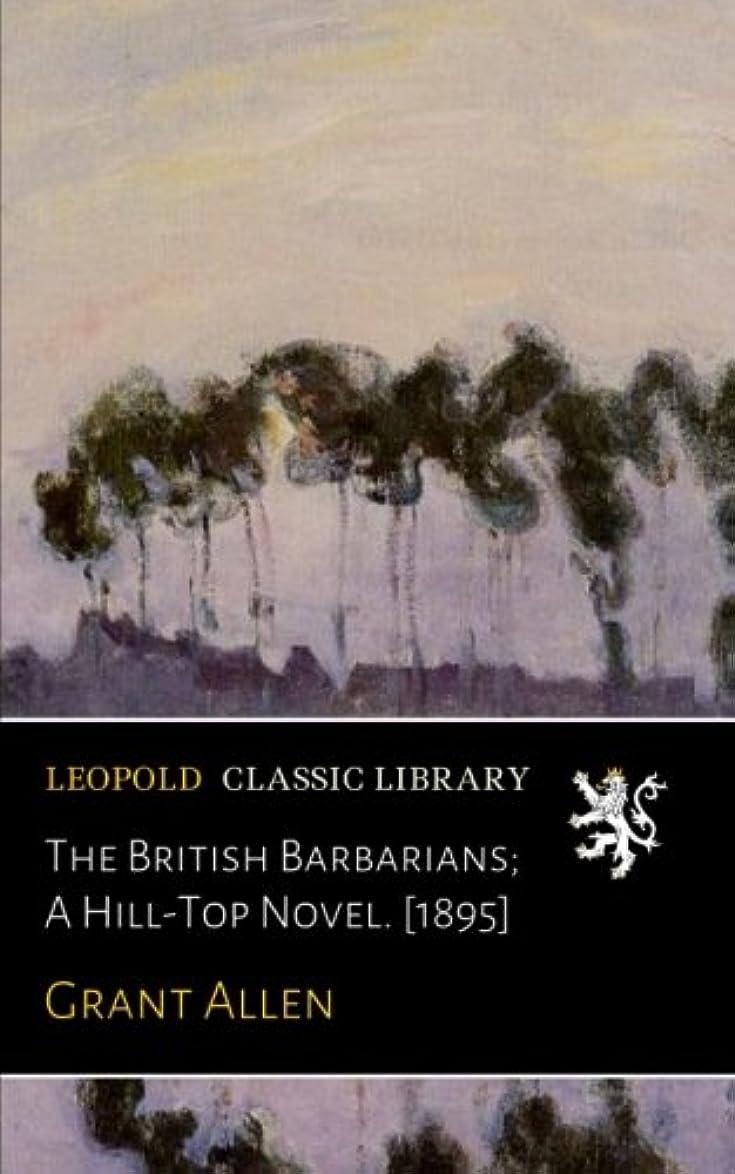 スマイル見出し不適当The British Barbarians; A Hill-Top Novel. [1895]
