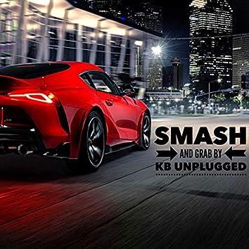 Smash and Grab