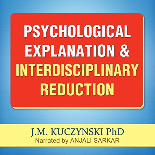 Psychological Explanation and Interdisciplinary Reduction audiobook cover art