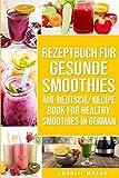 Rezeptbuch Für Gesunde Smoothies Auf Deutsch/ Recipe Book For Healthy Smoothies In German