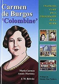 Carmen de Burgos 'Colombine' ) par María Carmen Amate Martínez