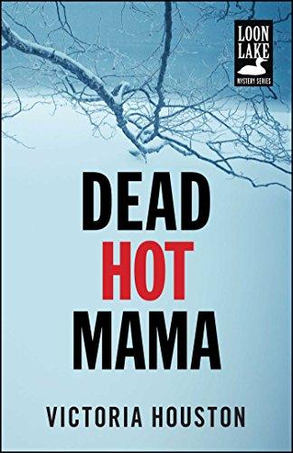 Dead Hot Mama (Loon Lake Mystery Book 5) (English Edition)