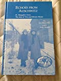 Echoes from Auschwitz: Dr. Mengele's Twins: The Story of Eva & Miriam Mozes