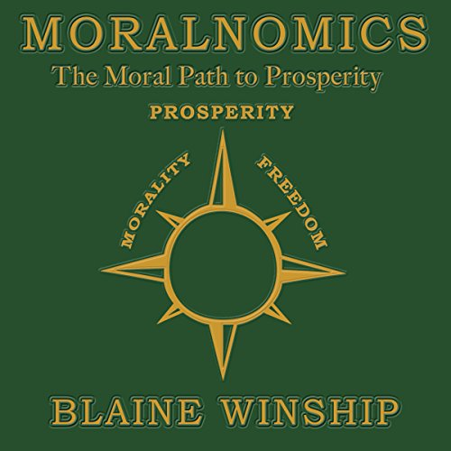 Moralnomics: The Moral Path to Prosperity audiobook cover art