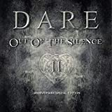 Dare: Out of the Silence II (Anniversary Special Edt.) (Audio CD (Anniversary Special Edt.))