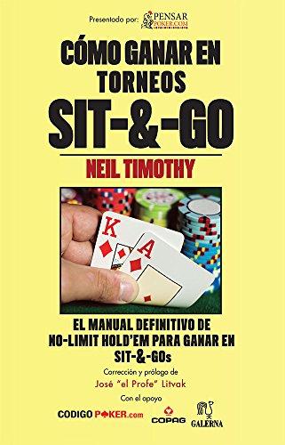 Cómo ganar en torneos Sit&Go (Biblioteca Pensar Poker nº 4)