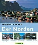 Traumstraßen Der Norden: Die schönsten Routen rund um Island, Schweden, Norwegen, Dänemark und Finnland.