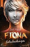 Fiona - Entscheidungen: Die Kristallwelten-Saga 2