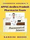 APPSC-Andhra Pradesh Pharmacist Exam: Pharmaceutical Sciences Practice Sets (Government Exams) (English Edition)