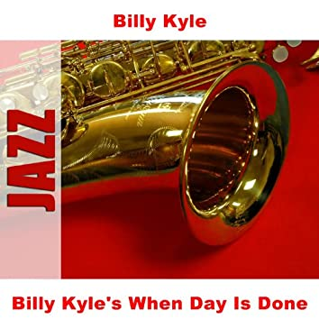Billy Kyle's When Day Is Done