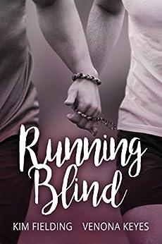 Running Blind by [Kim Fielding, Venona Keyes]