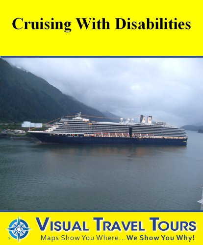 Crusing with Disabilities: A Travelogue (Tours4Mobile, Visual Travel Tours Book 229) (English Edition)