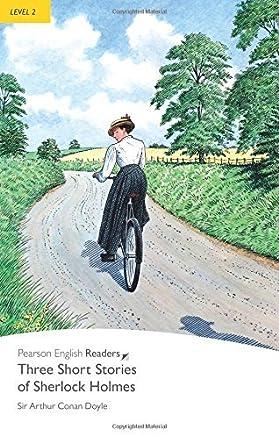 [Level 2: Three Short Stories of Sherlock Holmes (Pearson English Graded Readers)] [By: Conan Doyle, Arthur C] [February, 2008]