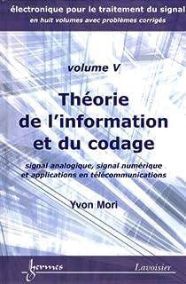 Théorie de l'information et du codage : Signal analogique, signal numérique et applications en télécommunications