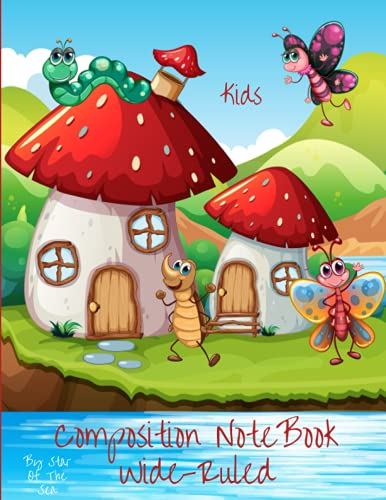 Composition Notebook Wide-Ruled Kids: Composition Notebook For Kids, Kindergartners, Homeschoolers, Teachers! Visually Stunning And Whimsical 120 Pages!