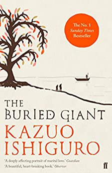 The Buried Giant by [Kazuo Ishiguro]