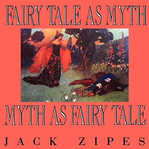 Fairy Tale as Myth/Myth as Fairy Tale     Clark Lectures              By:                                                                                                                                 Jack Zipes                               Narrated by:                                                                                                                                 Steven Jay Cohen                      Length: 6 hrs and 46 mins     Not rated yet     Overall 0.0