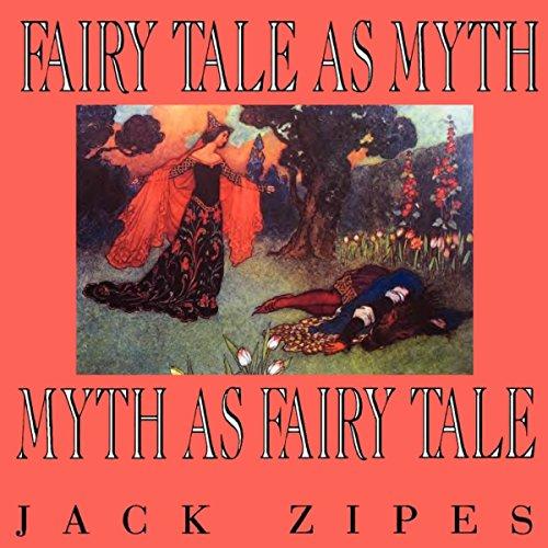 Fairy Tale as Myth/Myth as Fairy Tale: Clark Lectures