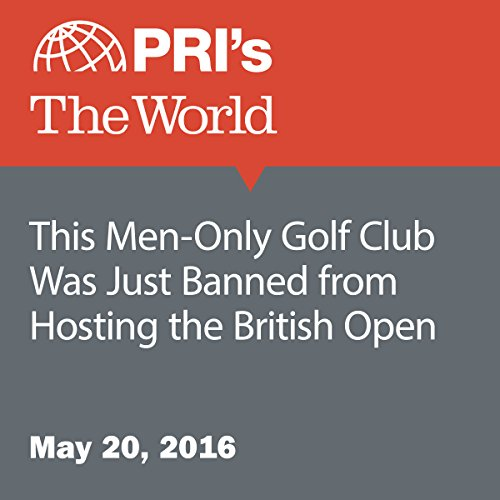 This Men-Only Golf Club Was Just Banned from Hosting the British Open audiobook cover art