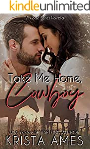 Take Me Home, Cowboy (Home Series Book 1)