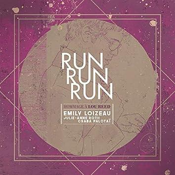 Run Run Run (Hommage à Lou Reed)