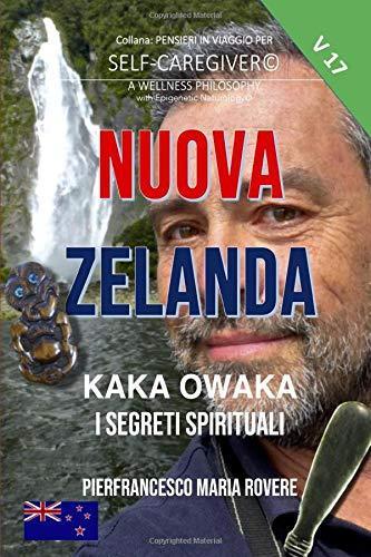 NUOVA ZELANDA: KAKA OWAKA - I SEGRETI SPIRITUALI