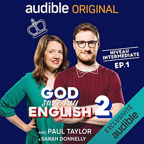 Couverture de God Save my English 2 Intermediate. Avec Paul Taylor & Sarah Donnelly. Le Pilote