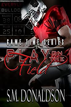 Play on the Field: Play on the Field: Game Time Series by [S.M. Donaldson, Chelly Peeler]