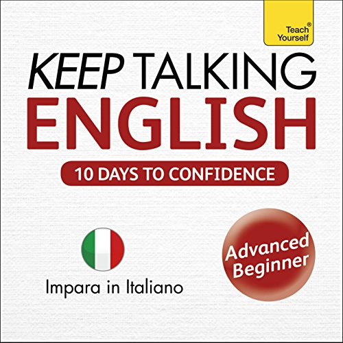 Keep Talking English - Ten Days to Confidence: Learn in Italian audiobook cover art