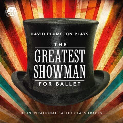 The Greatest Showman for Ballet: Inspirational Ballet Class Music