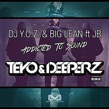 Addicted To Sound (Teyo & Deeperz Remix)