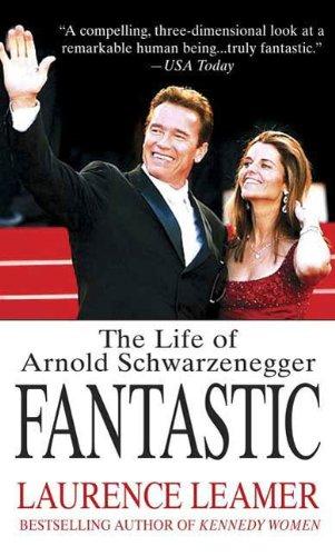 Fantastic: The Life of Arnold Schwarzenegger (English Edition)