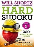 Will Shortz Presents Hard Sudoku Volume 5: 200 Challenging Puzzles