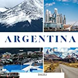 Argentina: A Beautiful Travel Photography Coffee Table Picture Book with words of the Country in South America|100 Stunning Images