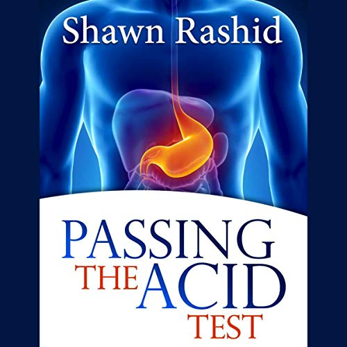 Passing the Acid Test: Natural Cures and Remedies for Acid Reflux Disease audiobook cover art