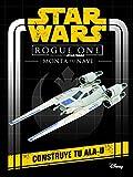 Star Wars. Rogue One. Monta tu nave: Construye tu Ala-U