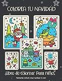 Colorea tu Navidad. Libro de colorear para niños: Regalo de Navidad para niños o regalo para niños pequeños y niños. Diviértete coloreando a Papá Noel, adorno, trineo, estrellas, animales.
