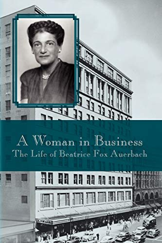 Compare Textbook Prices for A WOMAN IN BUSINESS: THE LIFE OF BEATRICE FOX AUERBACH Illustrated Edition ISBN 9781436366137 by Hale, Virginia