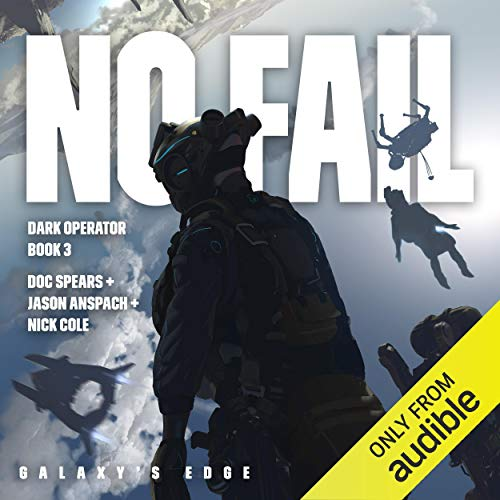 No Fail Audiobook By Doc Spears,                                                                                        Jason Anspach,                                                                                        Nick Cole cover art