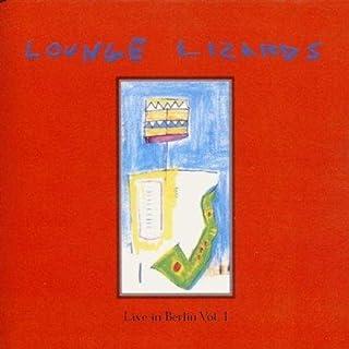 Live in Berlin 1991 Vol. 1 by LOUNGE LIZARDS