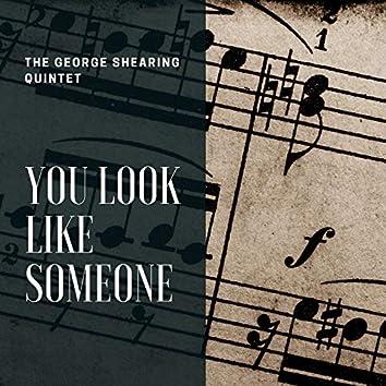 You Look Like Someone