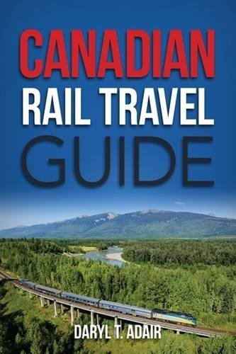 Compare Textbook Prices for Canadian Rail Travel Guide Revised Edition ISBN 9781554552986 by Adair, Daryl
