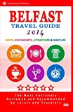 Belfast Travel Guide 2014: Shops, Restaurants, Attractions & Nightlife. Northern Ireland (Belfast City Travel Guide 2014)