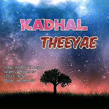 Kadhal Theeyae